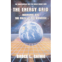 Energy Grid: Harmonic 695: the Pulse of the Universe by Bruce L. Cathie, 9780932813442