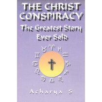Christ Conspiracy: The Greatest Story Ever Sold by Acharya S, 9780932813749