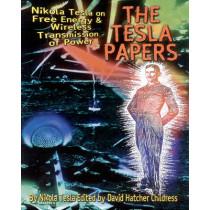 Tesla Papers: Nikola Tesla on Free Energy and Wireless Transmission of Power by Nikola Tesla, 9780932813862