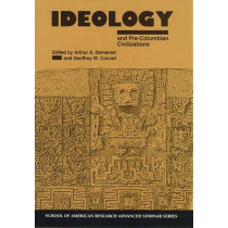 Ideology and Pre-Columbian Civilizations by Arthur A. Demarest, 9780933452831