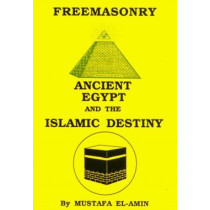 Freemasonry: Ancient Egypt and the Islamic Destiny by Mustafa El-Amin, 9780933821132