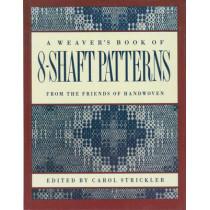 Weaver's book of 8-Shaft Patterns by Carol Strickler, 9780934026673