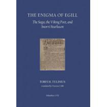 The Enigma of Egill: The Saga, the Viking Poet, and Snorri Sturluson by Torfi H. Tulinius, 9780935995183