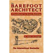 The Barefoot Architect: A Handbook for Green Building by Johan van Lengen, 9780936070421