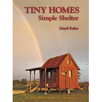 Tiny Homes: Simple Shelter by Lloyd Kahn, 9780936070520