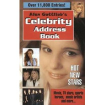 Alan Gottlieb's Celebrity Address Book: Movie, TV Stars, Sports Heroes, Music Artists & More. . . by Alan Gottlieb, 9780936783277