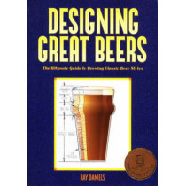 Designing Great Beers: The Ultimate Guide to Brewing Classic Beer Styles by Ray Daniels, 9780937381502