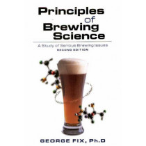 Principles of Brewing Science: A Study of Serious Brewing by George J. Fix, 9780937381748