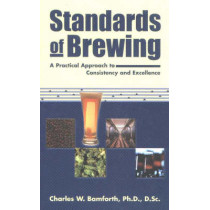 Standards of Brewing: A Practical Approach to Consistency & Excellence by Charles W. Bamforth, 9780937381793