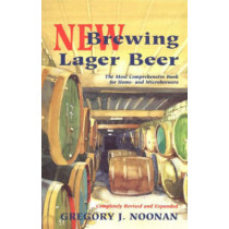 New Brewing Lager Beer: The Most Comprehensive Book for Home and Microbrewers by Gregory J. Noonan, 9780937381823