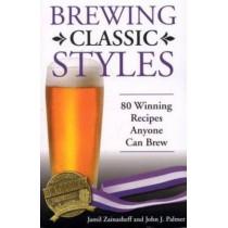 Brewing Classic Styles: 80 Winning Recipes Anyone Can Brew by Jamil Zainasheff, 9780937381922