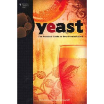 Yeast: The Practical Guide to Beer Fermentation by Chris White, 9780937381960