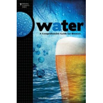 Water: A Comprehensive Guide for Brewers by John Palmer, 9780937381991