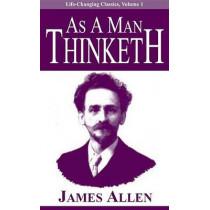 As a Man Thinketh by James Allen, 9780937539569