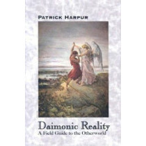 Daimonic Reality: A Field Guide to the Otherworld by Patrick Harpur, 9780937663097