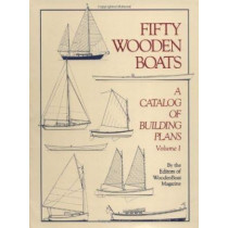 Fifty Woodenboats: A Catalog of Building Plans by Wooden Boat Magazine, 9780937822074