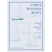 Forty Wooden Boats: A Third Catalog of Building Plans by Wooden Boat Magazine, 9780937822326