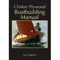 Clinker Plywood Boatbuilding Manual by Iain Oughtred, 9780937822616