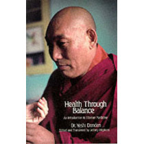 Health Through Balance by Yeshi Dhonden, 9780937938256