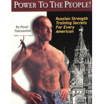 Power to the People!: Russian Strength Training Secrets for Every American by Pavel Tsatsouline, 9780938045199