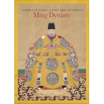 Power and Glory: Court Arts of China's Ming Dynasty by He Li, 9780939117437