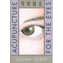 Acupuncture for the Eyes by Julian Scott, 9780939616466
