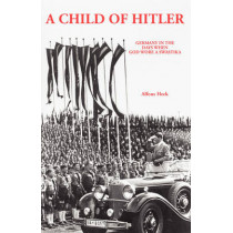 Child of Hitler by Alfons Heck, 9780939650446