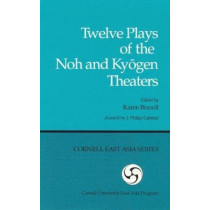 Twelve Plays of the Noh and Kyogen Theaters by Karen Brazell, 9780939657001