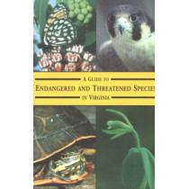 Guide to Endangered & Threatened Species in Virginia by Karen Terwillinger, 9780939923311