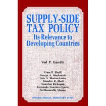 Supply Side Tax Policy  Its Relevance to Developing Countries: Its Relevance to Developing Countries by International Monetary Fund, 9780939934911