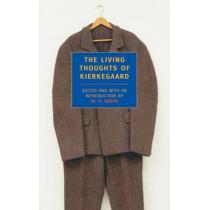 The Living Thoughts Of Kierkegaard by Soren Kierkegaard, 9780940322134