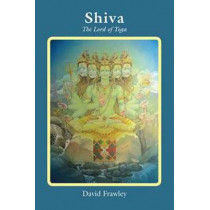 Shiva: The Lord of Yoga by David Frawley, 9780940676299