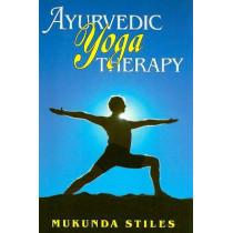 Ayurvedic Yoga Therapy by Mukunda Stiles, 9780940985971