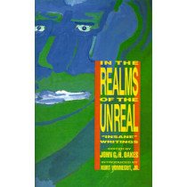 In the Realms of the Unreal: Insane Writings by John G.H. Oakes, 9780941423571