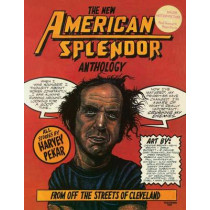 The New American Splendor Anthology: From Off the Streets of Cleveland by Harvey Pekar, 9780941423649