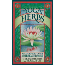 The Yoga of Herbs: An Ayurvedic Guide to Herbal Medicine by David Frawley, 9780941524247