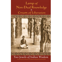 Lamp of Non-dual Knowledge and Cream of Liberation: Two Jewels of Indian Wisdom by Swami Sri Ramananda Saraswathi, 9780941532389