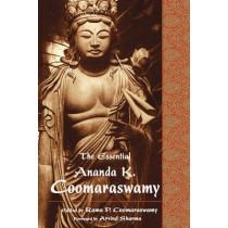 The Essential Ananda K. Coomaraswamy by Ananda K. Coomaraswamy, 9780941532464