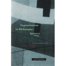 Expressionism in Philosophy: Spinoza by Gilles Deleuze, 9780942299519