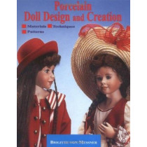 Porcelain Doll Design & Creation by Brigitte Von Messner, 9780942620276
