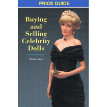 Buying & Selling Celebrity Dolls: Price Guide by Michele Karl, 9780942620559