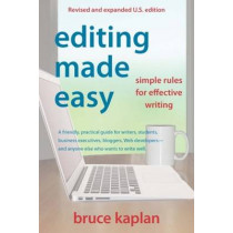 Editing Made Easy: Simple Rules for Effective Writing by Bruce Kaplan, 9780942679366