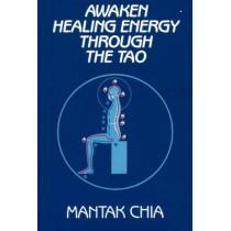 Awaken Healing Energy Through the Tao by Mantak Chia, 9780943358079