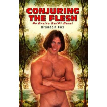 Conjuring The Flesh by Brandon Fox, 9780943595795