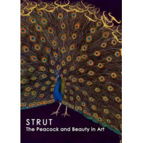 Strut: The Peacock and Beauty in Art by Bartholomew F. Bland, 9780943651453