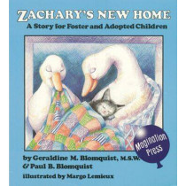 Zachary's New Home: Story for Foster and Adopted Children by Geraldine M. Blomquist, 9780945354277