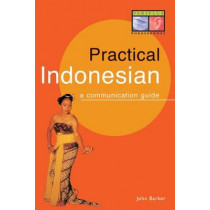 Practical Indonesian Phrasebook: A Communication Guide by John Barker, 9780945971528
