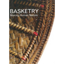 Basketry: Making Human Nature by Sandy Heslop, 9780946009602