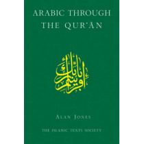 Arabic Through the Qur'an by Alan Jones, 9780946621682