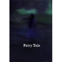 Fairy Tale: Contemporary Art and Enchantment by Angela Kingston, 9780946652853